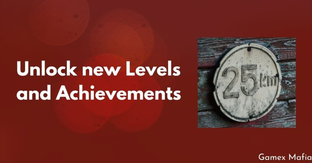 unlock new levels and achievements