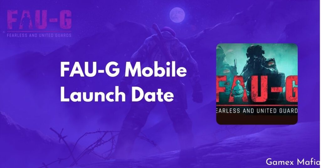 FAU-G Mobile Launch Date
