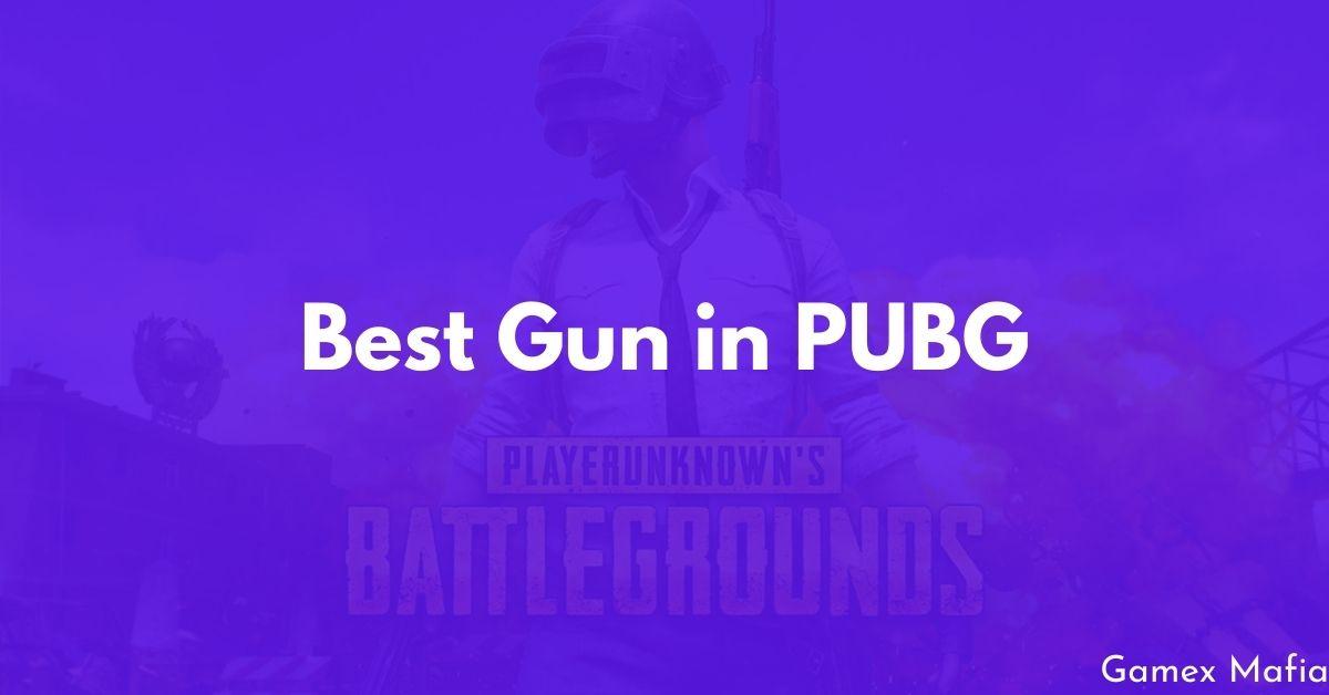 Best Gun in PUBG